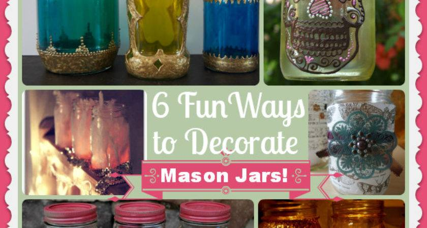 Fun Ways Decorate Mason Jars Pretty